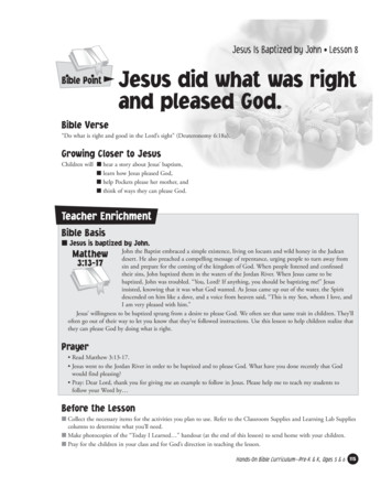 Jesus Is Baptized by John Lesson 8 Bible Point Jesus did .