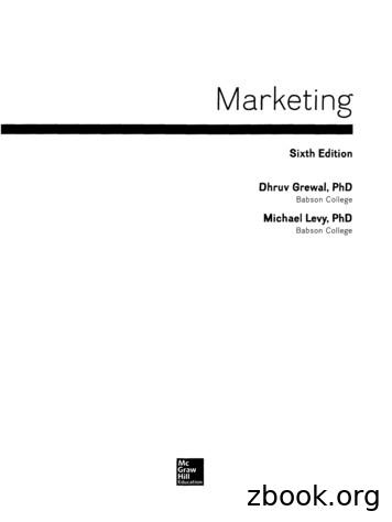 Marketing Sixth Edition Dhruv Grewal, PhD Babson College .