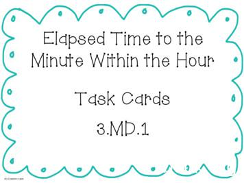 Elapsed Time to the Minute Within the Hour Task Cards 3.MD