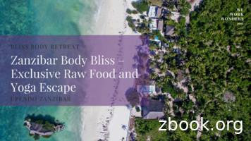 Exclusive Raw Food and BLISS BODY RETREAT Zanzibar Body .