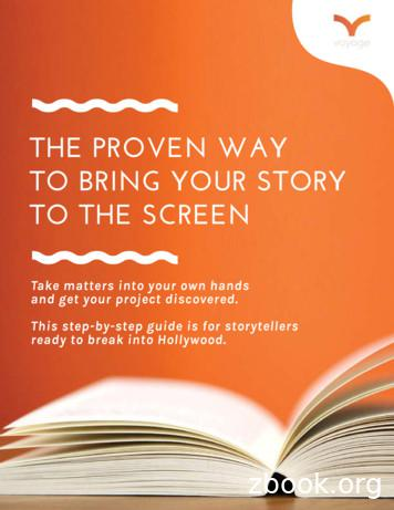 THE PROVEN WAY TO BRING YOUR STORY TO THE SCREEN