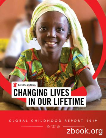GL OBAL CHILDHOOD REPORT 2019 CHANGING LIVES IN OUR LIFETIME