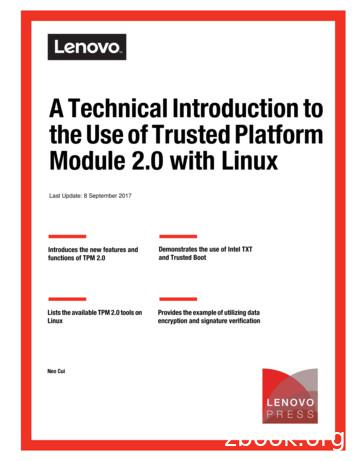 A Technical Introduction to the Use of Trusted Platform .