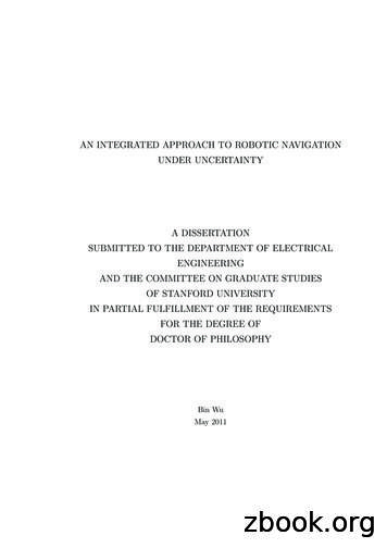 AN INTEGRATED APPROACH TO ROBOTIC NAVIGATION A DISSERTATION