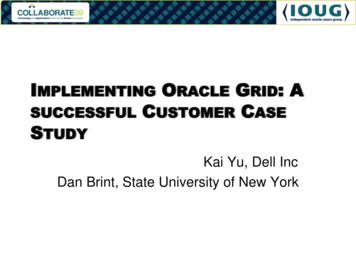 MPLEMENTING ORACLE GRID SUCCESSFUL CUSTOMER CASE TUDY
